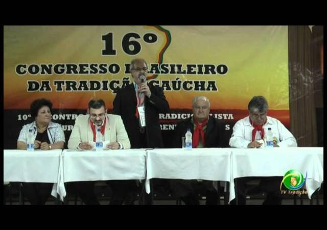16º Congresso Brasileiro da Tradição Gaúcha »  Abertura Oficial